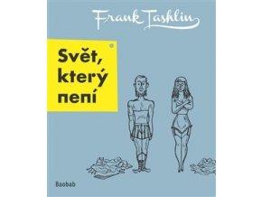 Svět, který není, Frank Tashlin