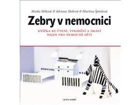 Zebry v nemocnici - Marka Míková, Adriana Skálová, Martina Špinková