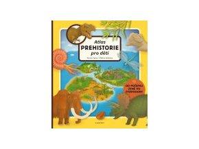 Atlas prehistorie pro děti
