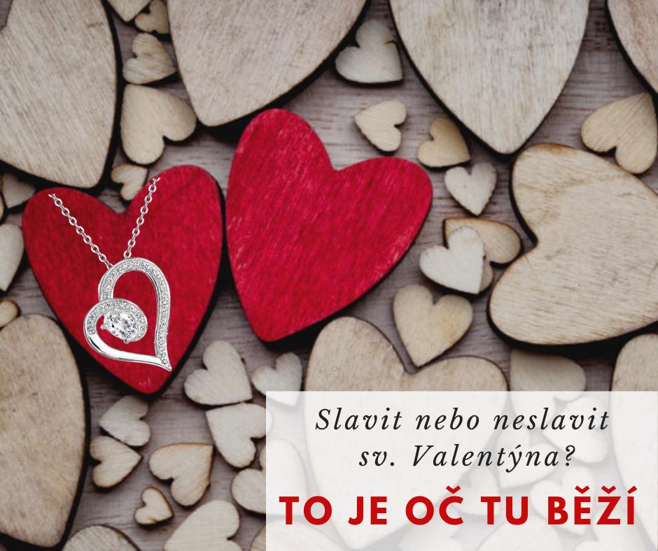 Slavit nebo neslavit sv. Valentýna? To je oč tu běží :)
