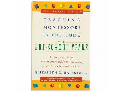 BOOK TEACHING MONTESSORI IN THE HOME: THE PRE-SCHOOL YEARS