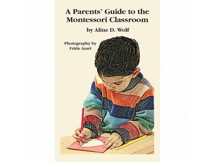 BOOK A PARENT'S GUIDE TO THE MONTESSORI CLASSROOM