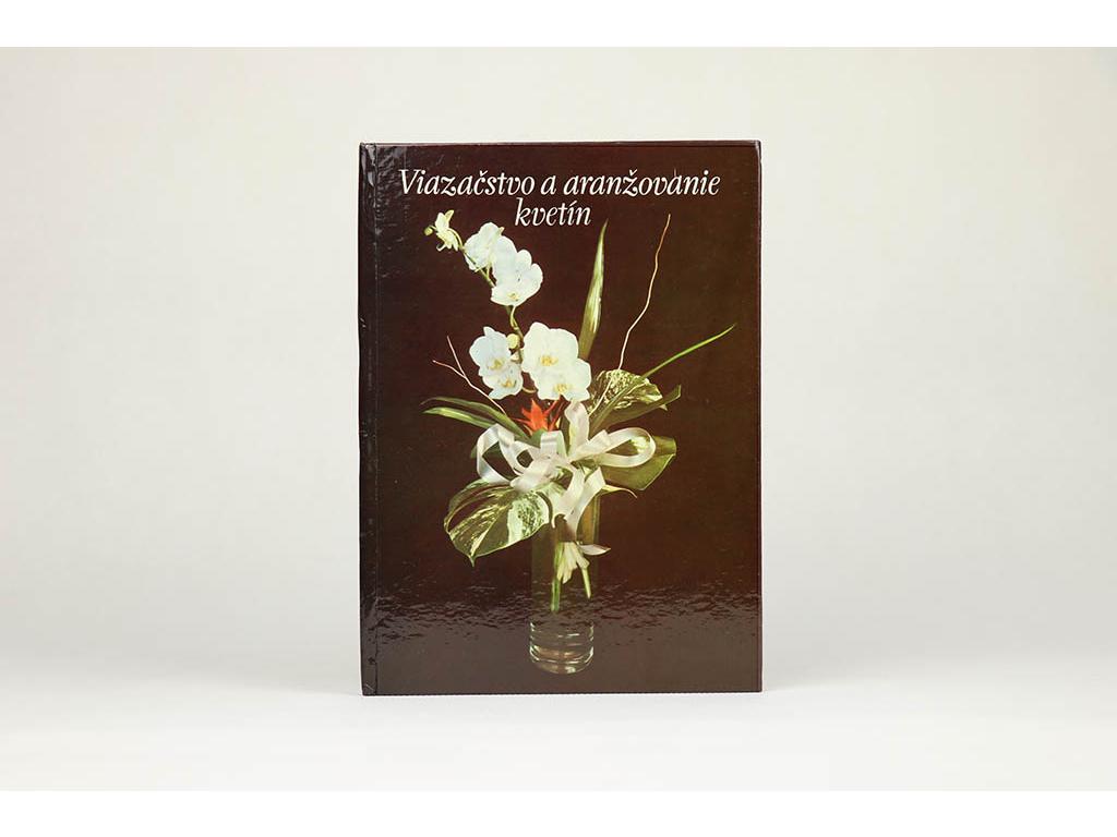B. Drobná a kol. - Viazačstvo a aranžovanie kvetín (1987)