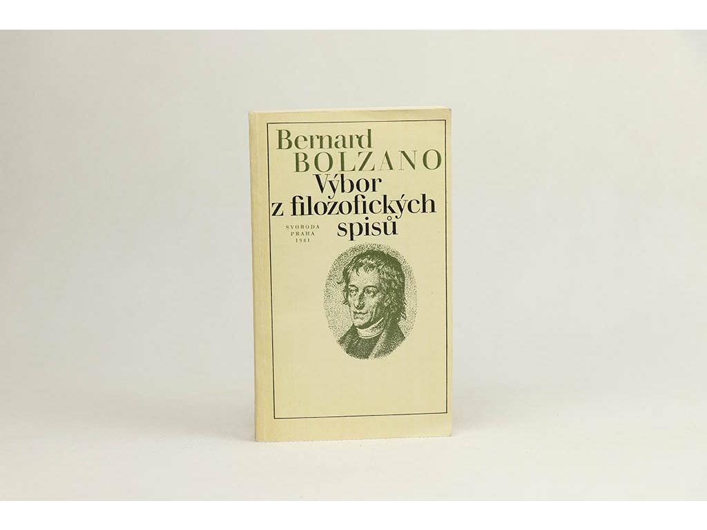 Bernard Bolzano - Výbor z filozofických spisů (1981)