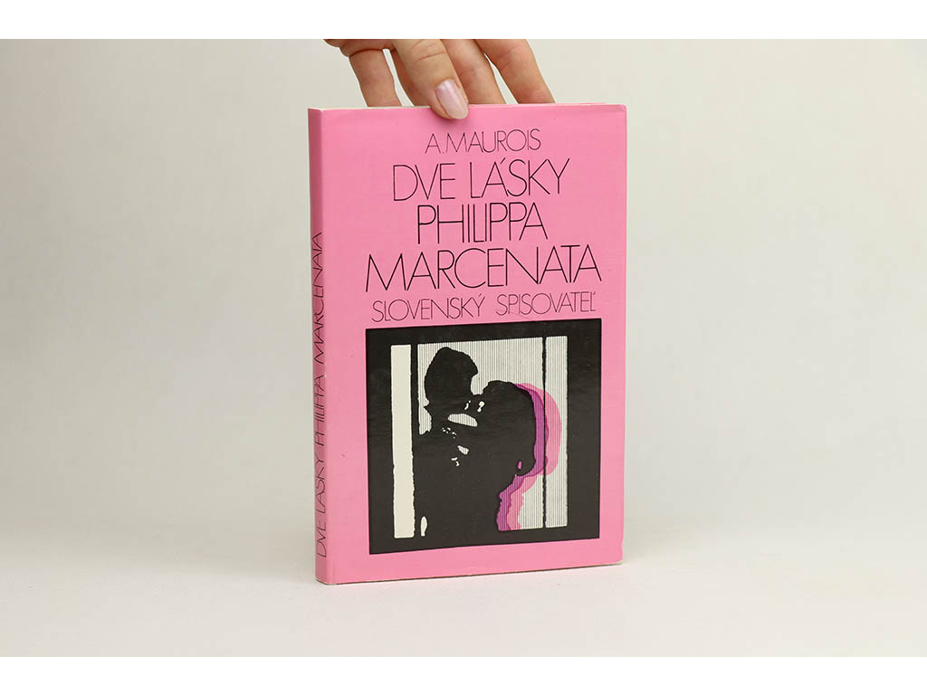 A. Maurois - Dve lásky Philippa Marcenata (1974)