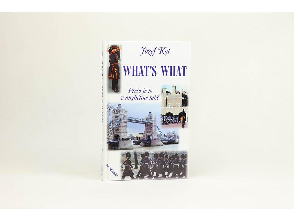 Jozef Kot - What's what: Prečo je to v angličtine tak? (2001)