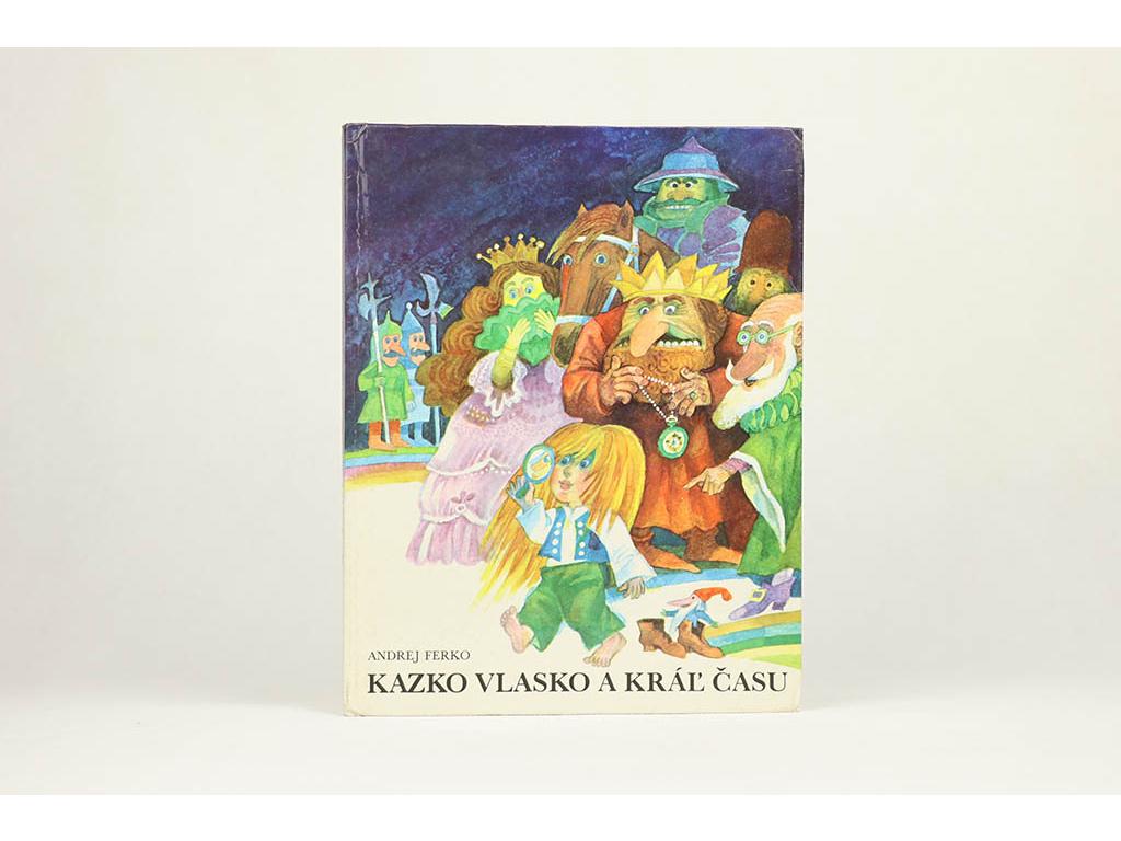 Andrej Ferko - Kazko Vlasko a Kráľ času (1982)