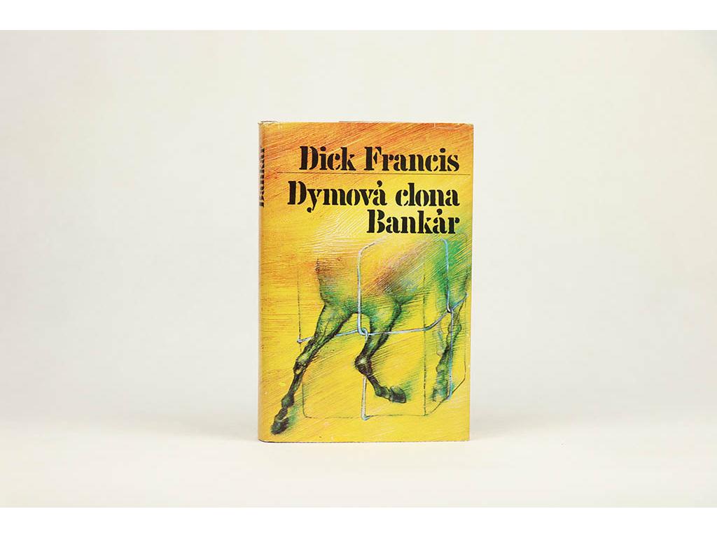 Dick Francis - Dymová clona;Bankár (1985)