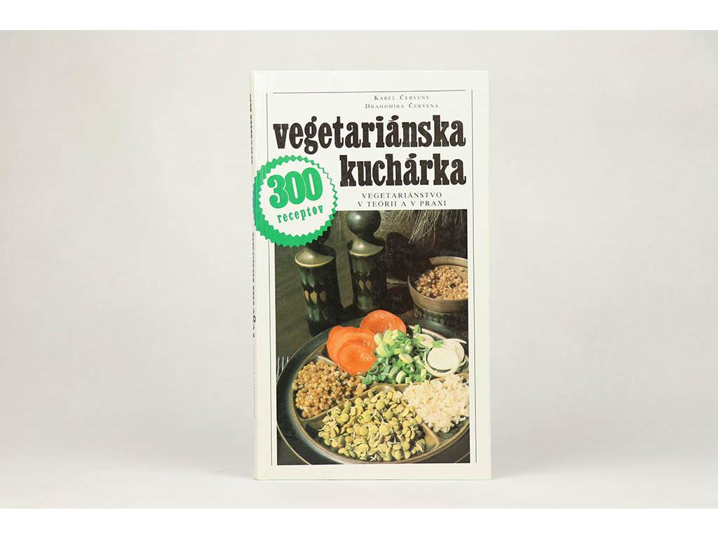 Karel Červený, Drahomíra Červená - Vegetariánska kuchárka (1990)