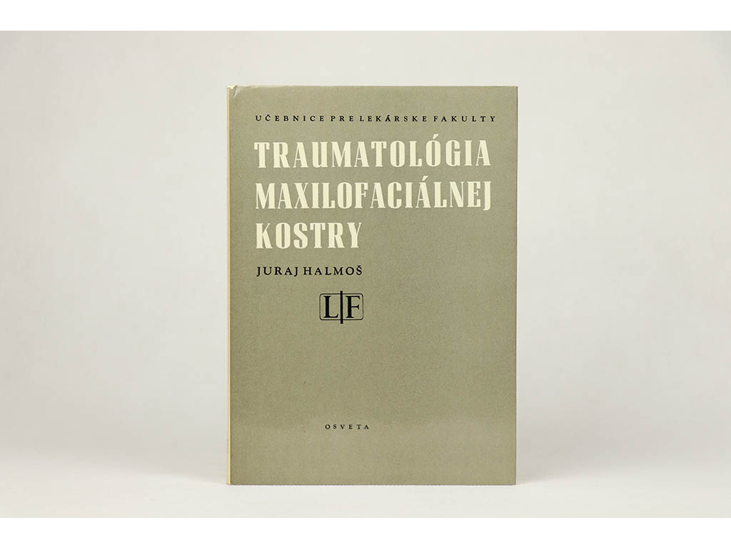 Juraj Halmoš - Traumatológia maxilofaciálnej kostry (1977)