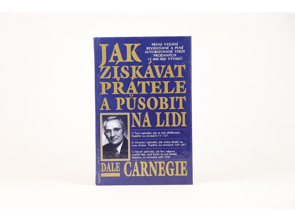 Dale Carnegie - Jak získávat přátele a působit na lidi (1993)