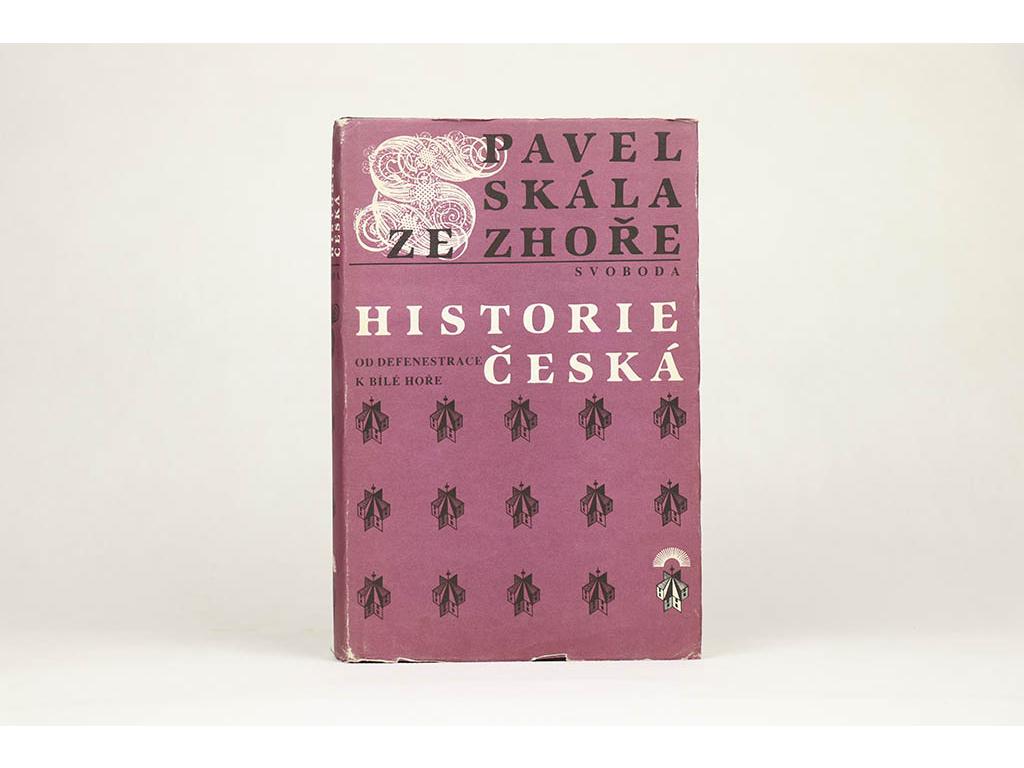Pavel Skála ze Zhoře - Historie česká: Od defenestrace k Bílé Hoře (1984)
