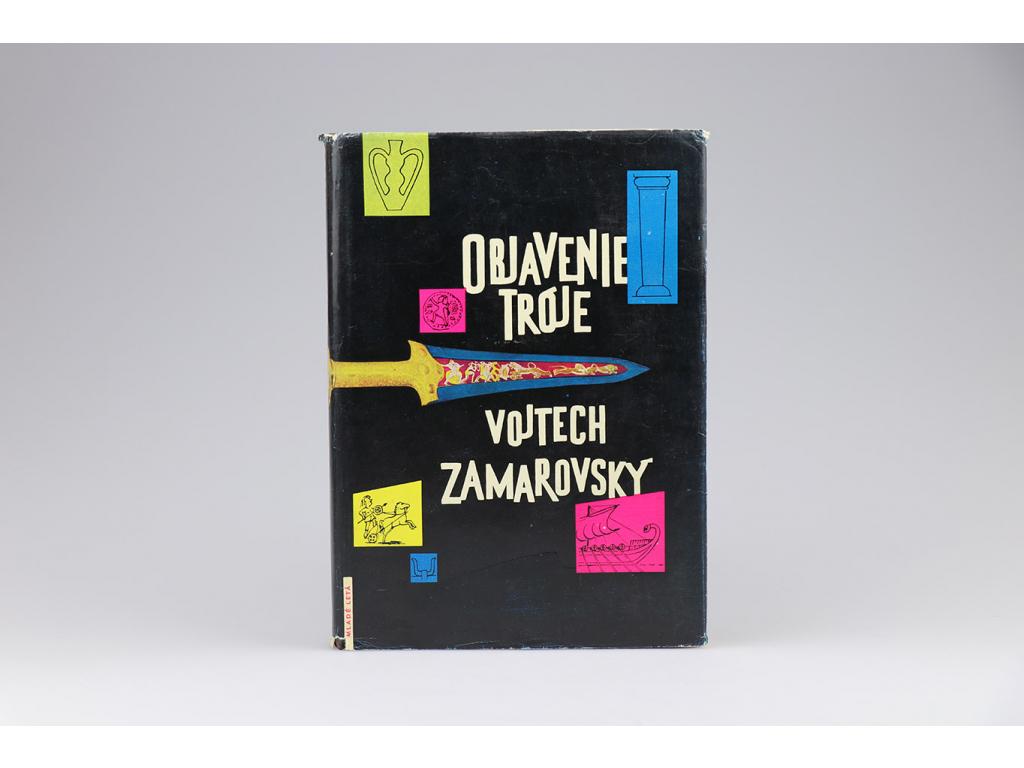 Vojtech Zamarovský - Objavenie Tróje (1962)