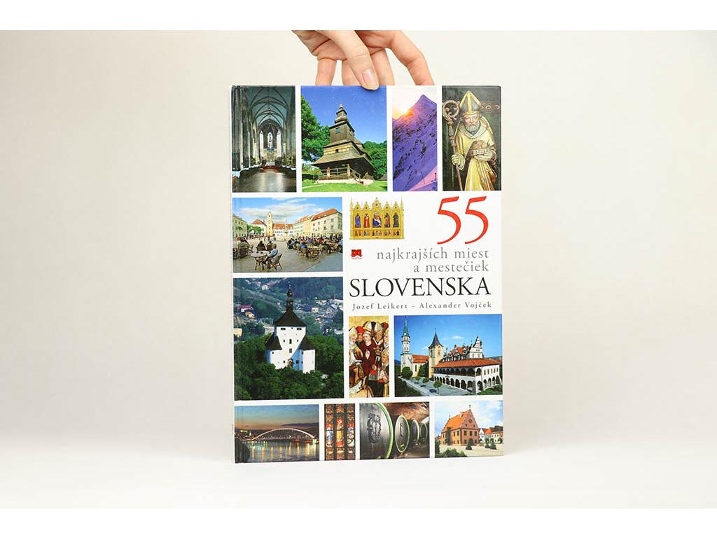 Jozef Leikert, Alexander Vojček - 55 najkrajších miest a mestečiek Slovenska (2007)