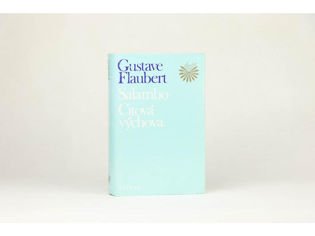 Gustave Flaubert - Salambo, Citová výchova (1989)
