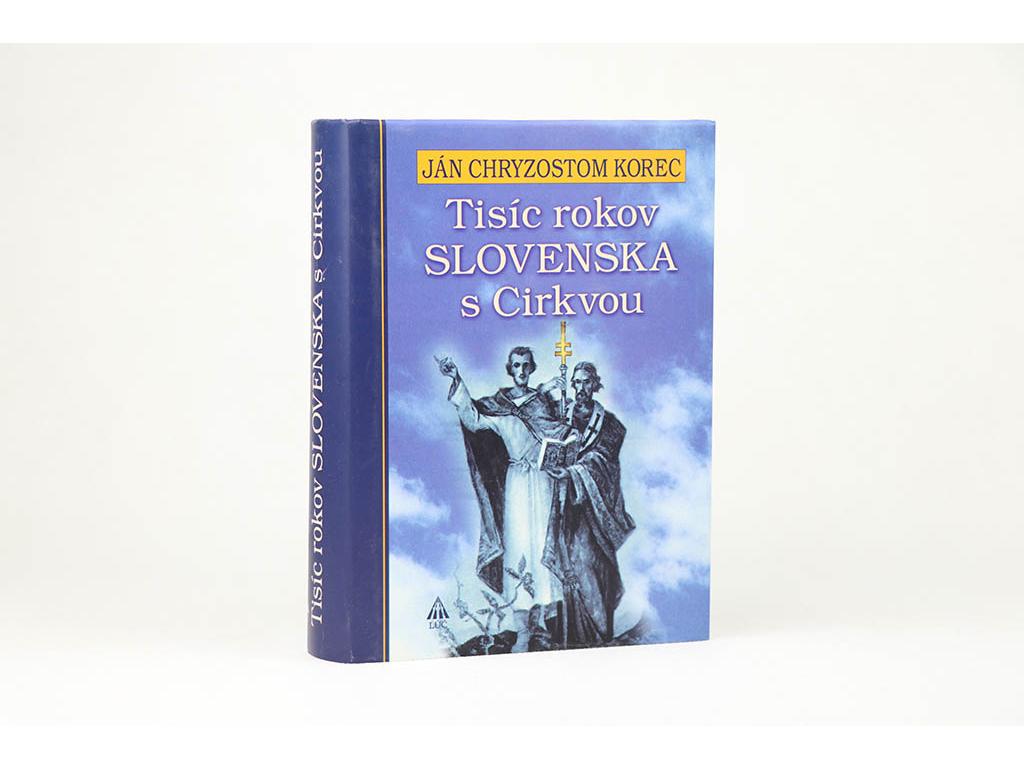 Ján Chryzostom Korec - Tisíc rokov Slovenska s Cirkvou (2004)