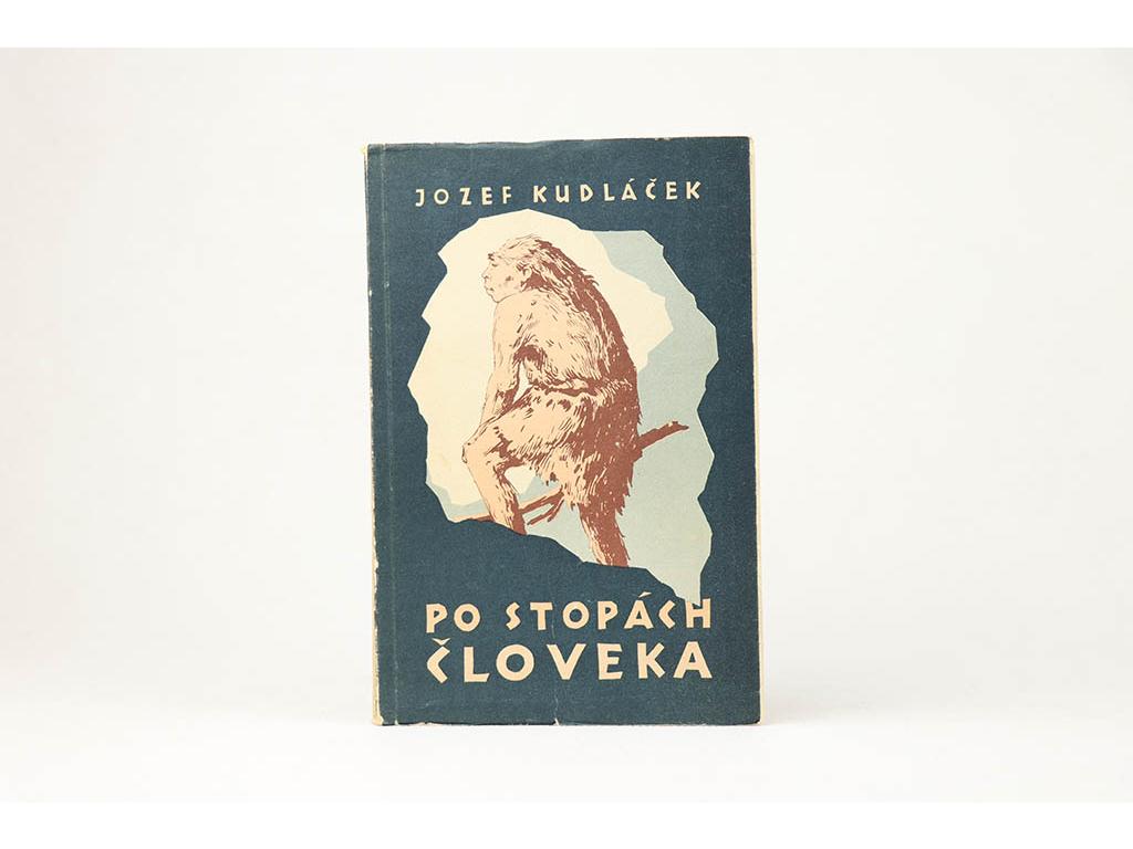 Jozef Kudláček - Po stopách človeka (1957) /podpis autora