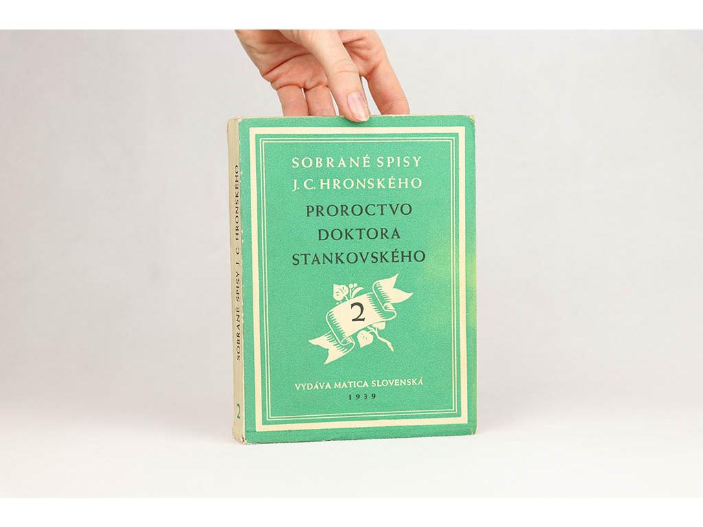 Sobrané spisy J. C. Hronského - Proroctvo doktora Stankovského (1939)