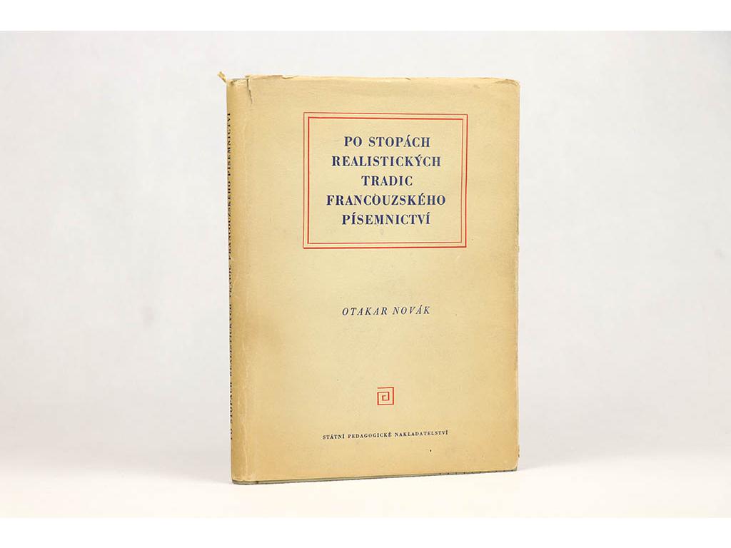 Otakar Novák - Po stopách realistických tradic francouzského písemníctví (1958)
