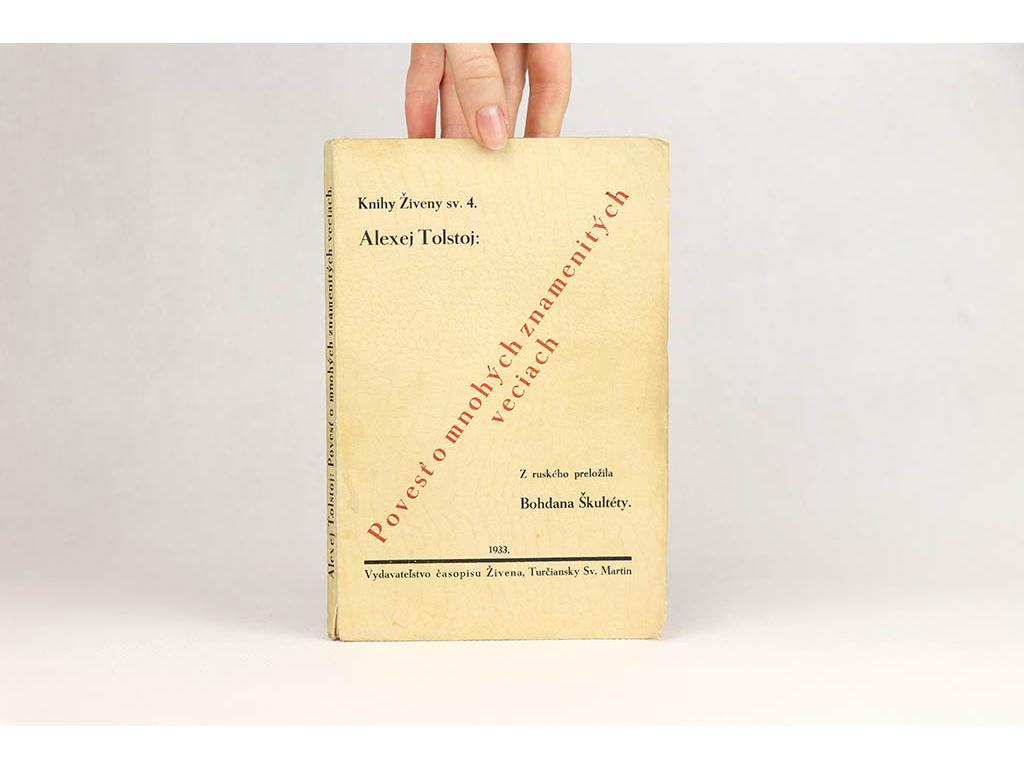 Alexej Tolstoj - Povesť o mnohých znamenitých veciach (1933)