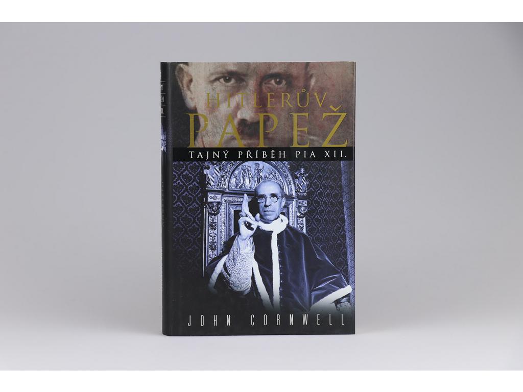 John Cornwell - Hitlerův papež: Tajný příběh Pia XII. (2008)
