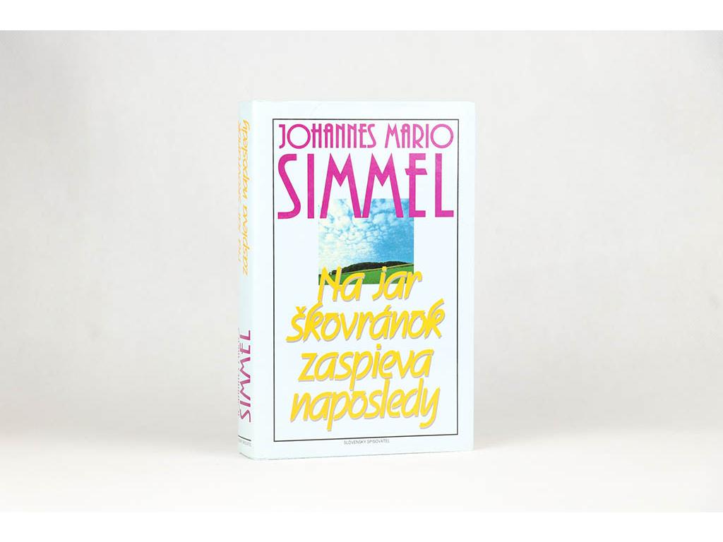Johannes Mario Simmel - Na jar škovránok zaspieva naposledy (1995)