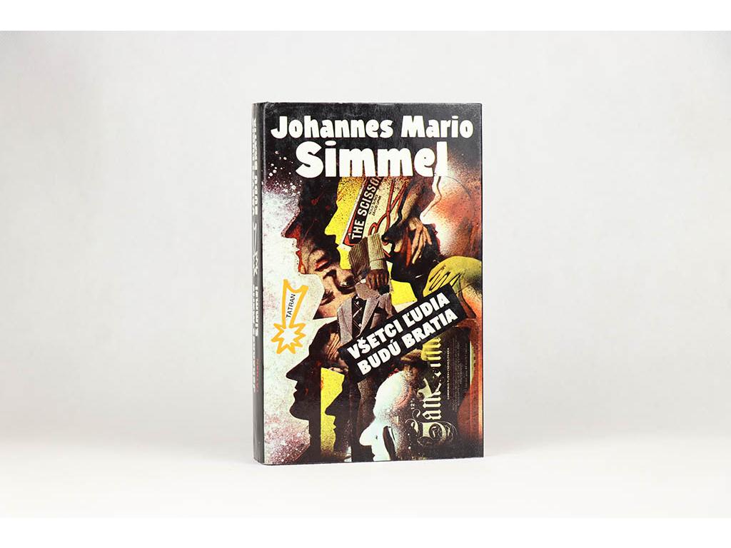 Johannes Mario Simmel - Všetci ľudia budú bratia (1991)