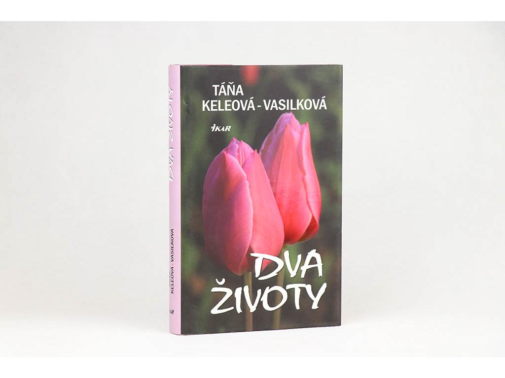 Táňa Keleová-Vasilková - Dva životy (2011)