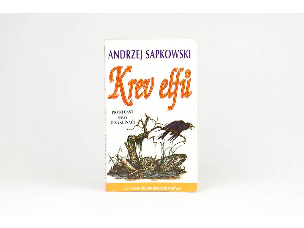 Andrej Sapkowski - Krev elfů: První část ságy o Zaklínači (2004)