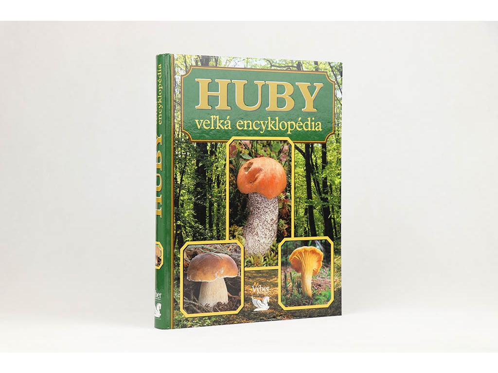 Huby: veľká encyklopédia (2006)