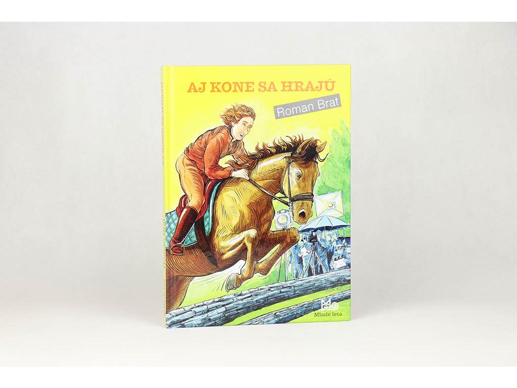 Roman Brat - Aj kone sa hrajú (2010)