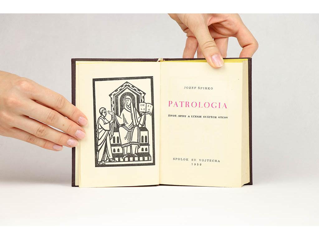 Jozef Špirko - Patrologia: život, spisy a učenie svätých otcov (1950)
