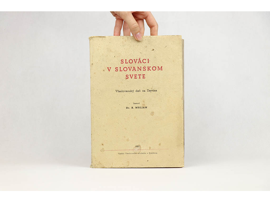 Rudolf Mrlian - Slováci v slovanskom svete: Všeslovanský deň na Devíne (1945)