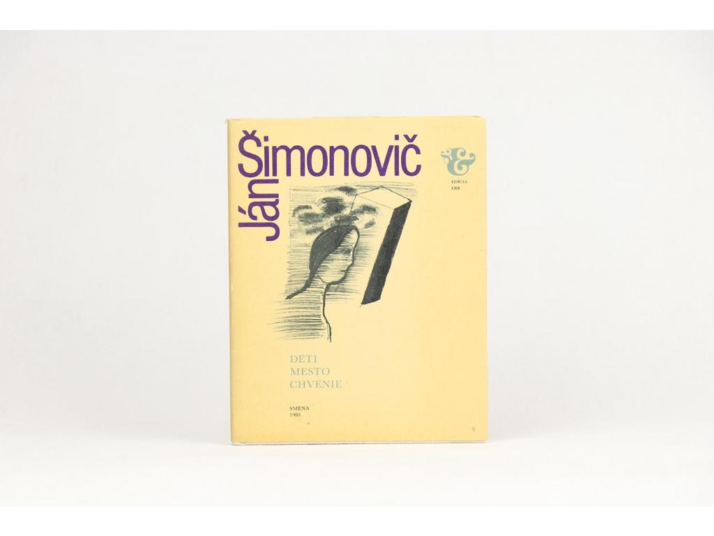 Ján Šimonovič - Deti, Mesto, Chvenie (1980)