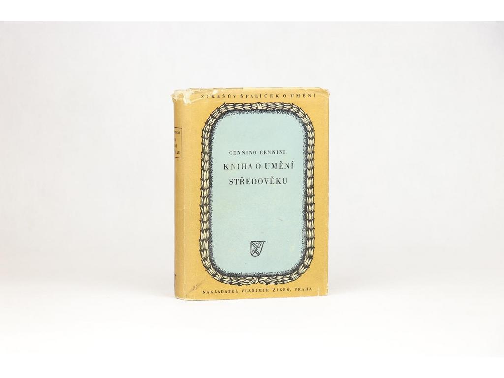 Cennino Cennini - Kniha o umění středověku (1946)