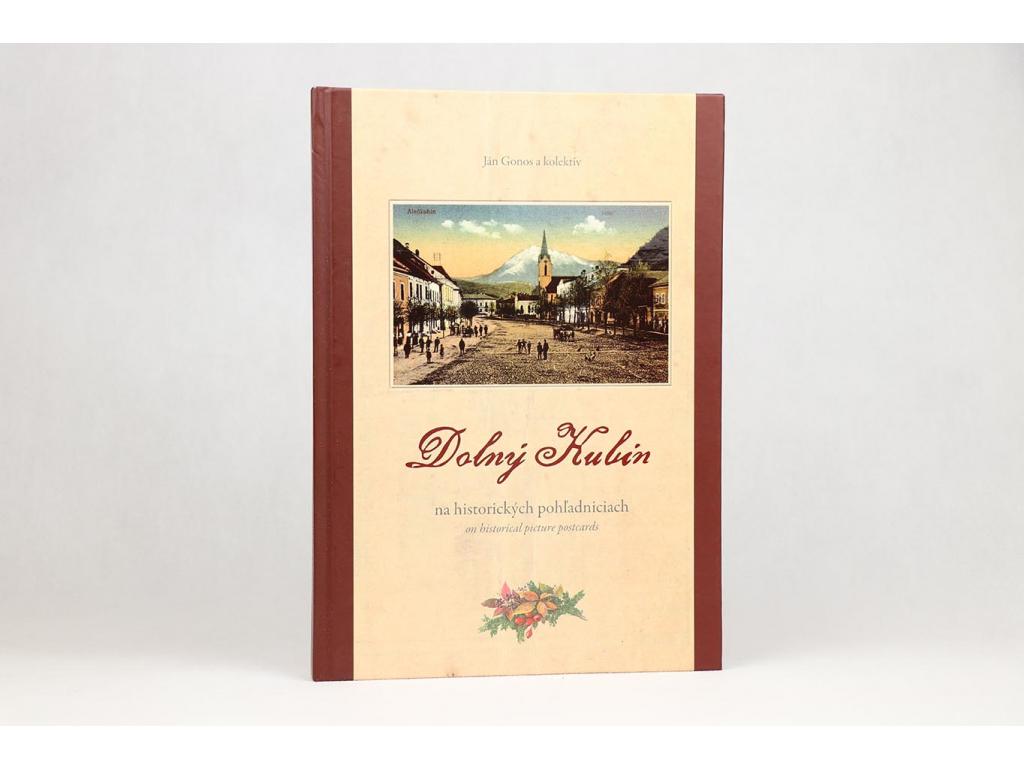Ján Gonos - Dolný Kubín na historických pohľadniciach