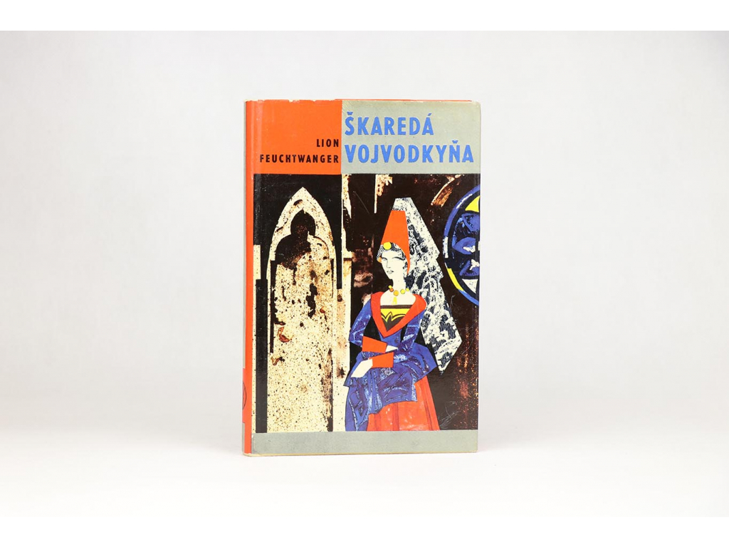 Lion Feuchtwanger - Škaredá vojvodkyňa (1966)
