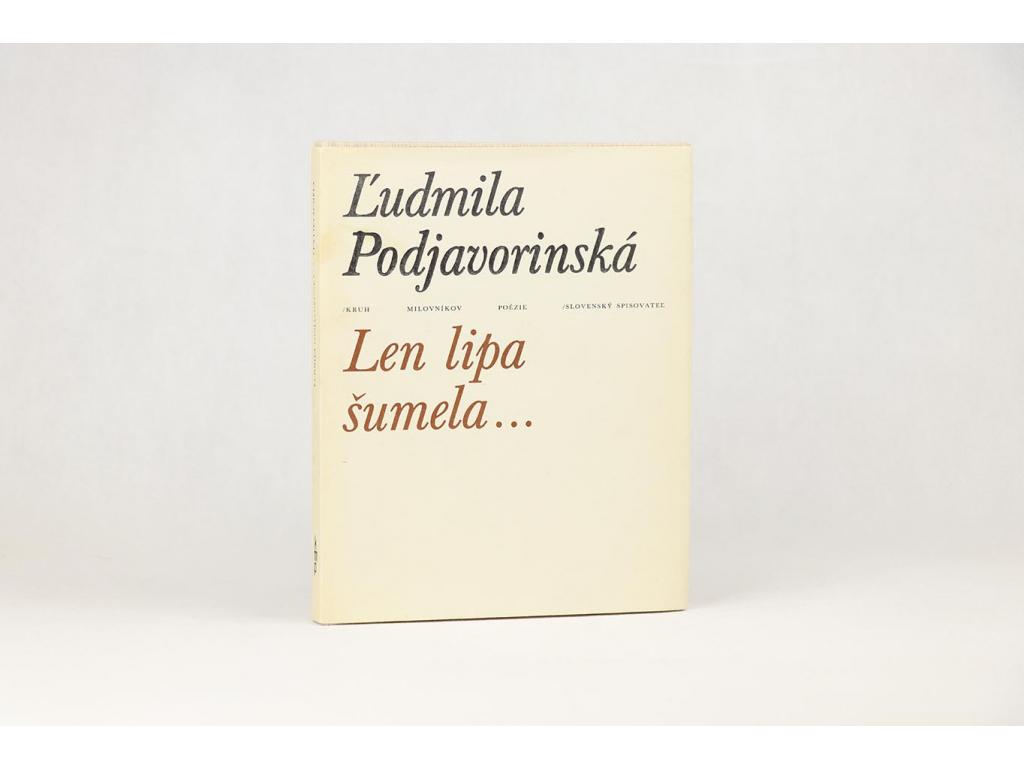 Ľudmila Podjavorinská - Len lipa šumela... (1983)
