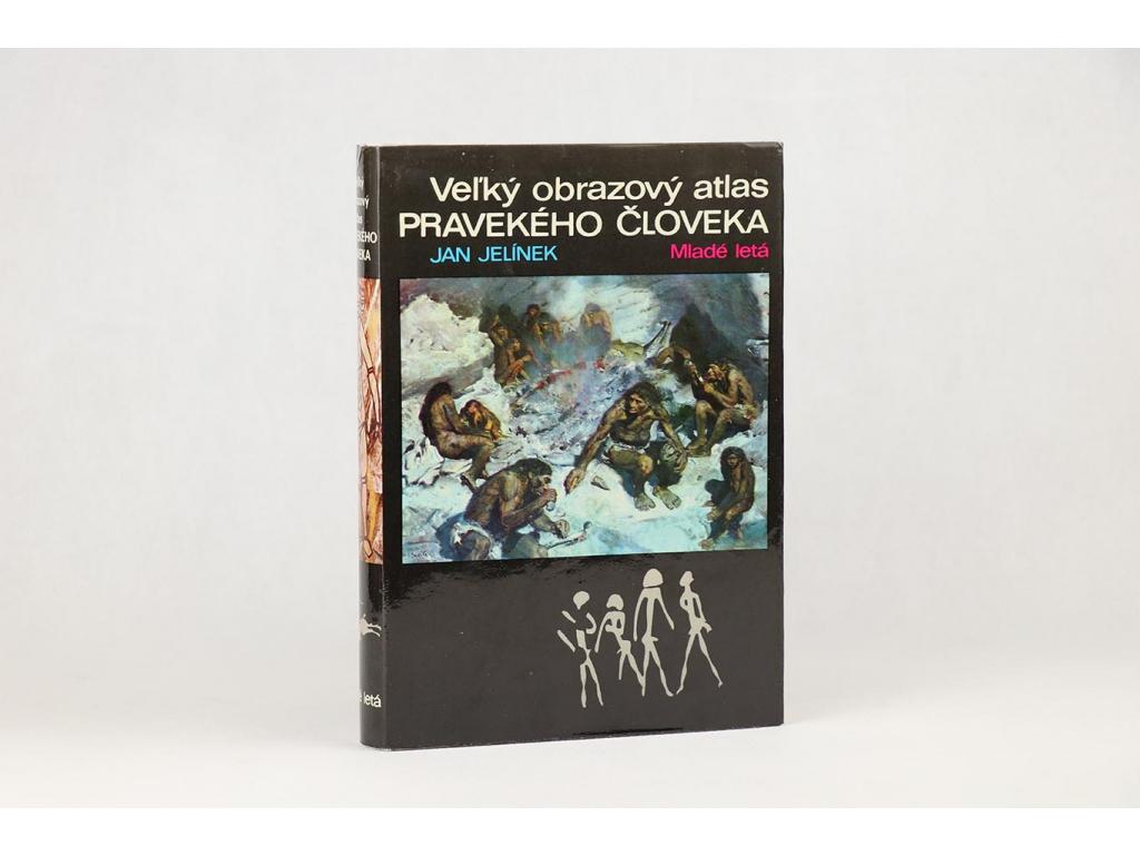 Jan Jelínek - Veľký obrazový atlas pravekého človeka (1980)