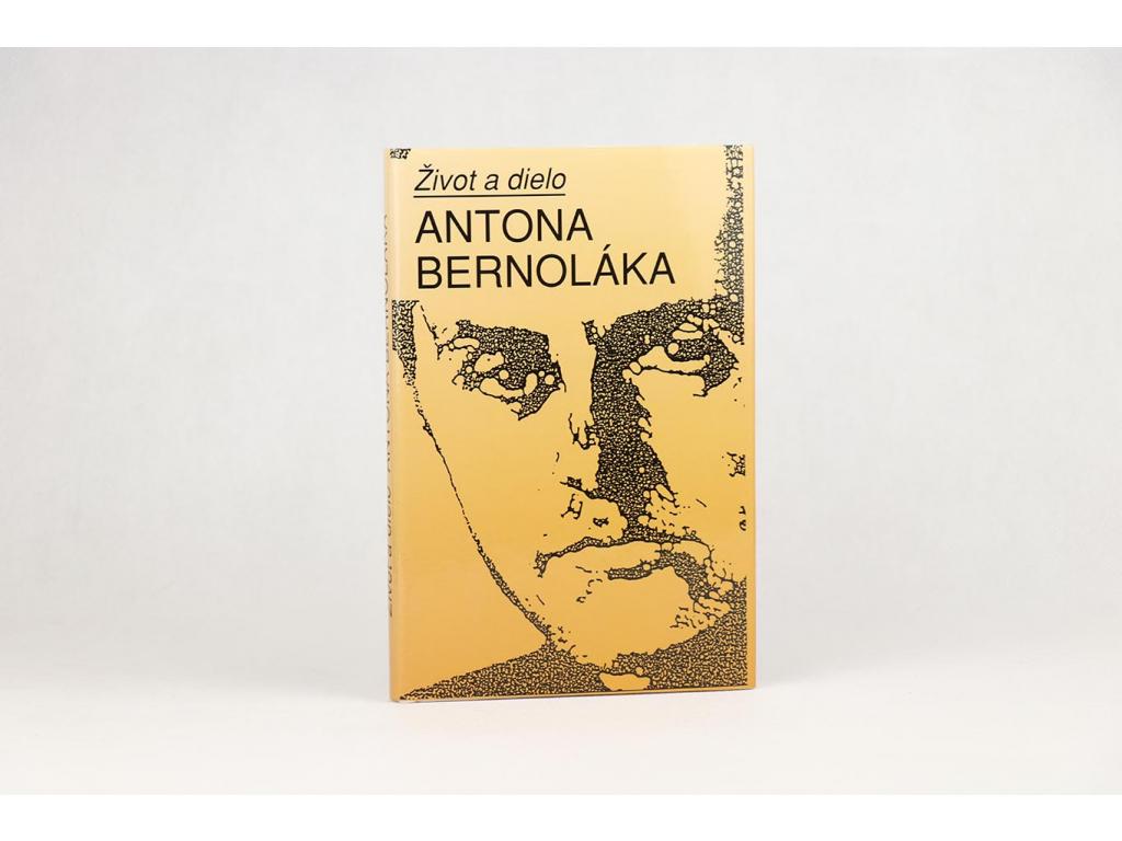 Augustín Maťovčík - Život a dielo Antona Bernoláka (1997)