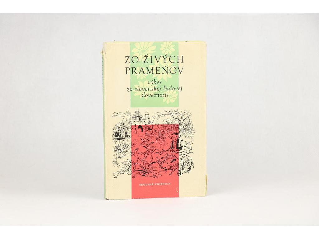 Zo živých prameňov: výber zo slovenskej ľudovej slovesnosti (1960)
