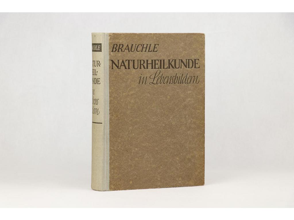 Alfred Brauchle - Naturheilkunde in Lebensbildern (1937)
