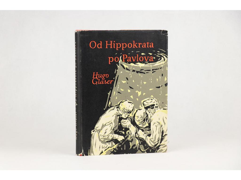 Hugo Glaser - Od Hippokrata po Pavlova (1958)