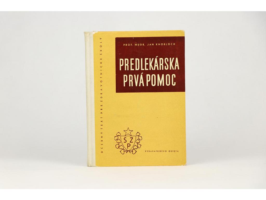 Jan Knobloch - Predlekárska prvá pomoc (1961)