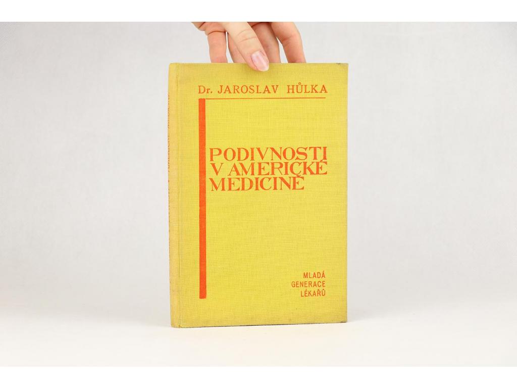 Jaroslav Hůlka - Podivnosti v americké medicíně (1930)