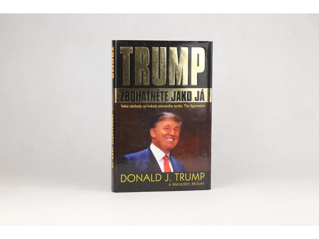 Donald J. Trump - Zbohatněte jako já (2004)