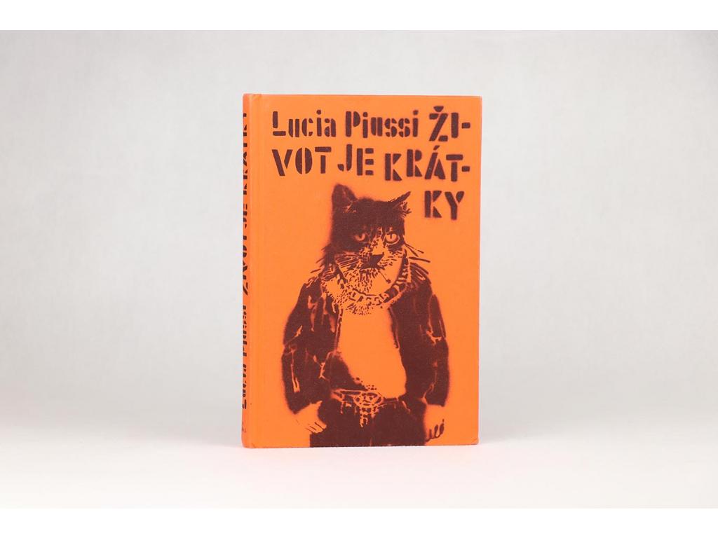 Lucia Piussi - Život je krátky (2012)