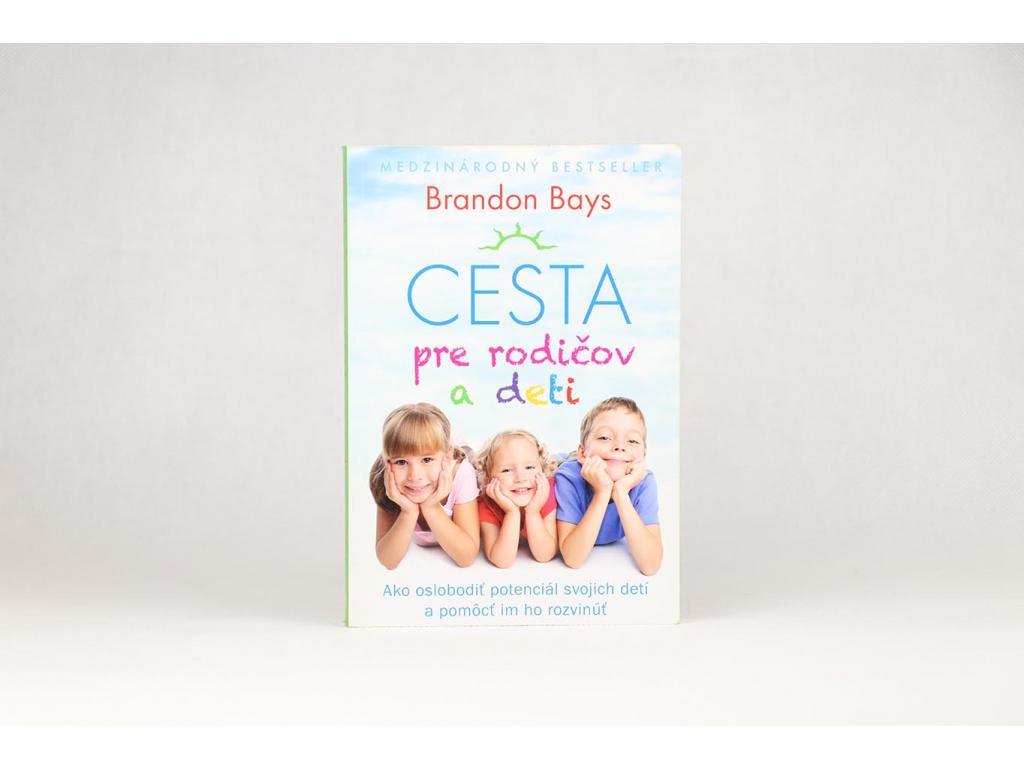 Brandon Bays - Cesta pre rodičov a deti (2014)