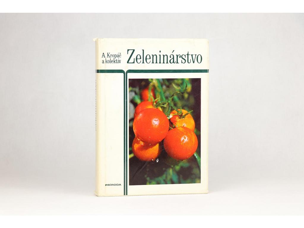A. Kropáč a kol. - Zeleninárstvo (1983)