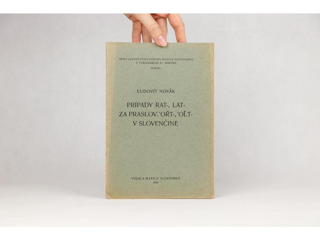 Ľudovít Novák - Prípady rat-, lat- za praslov. *ort-, *olt- v slovenčine (1933)